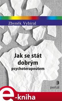 Obálka titulu Jak se stát dobrým psychoterapeutem