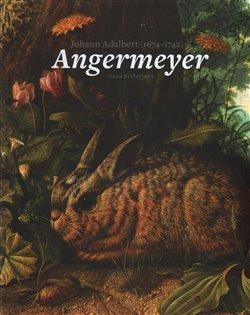 Obálka titulu Johann Adalbert Angermeyer (1674–742)