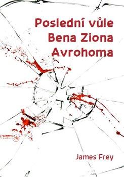 Obálka titulu Poslední vůle Bena Ziona Avrohoma