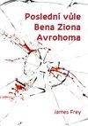 Obálka knihy Poslední vůle Bena Ziona Avrohoma