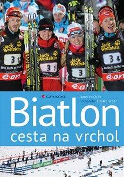 Obálka titulu Biatlon - cesta na vrchol