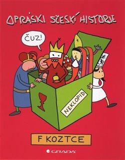 Obálka titulu Opráski sčeskí historje f koztce