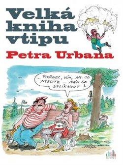 Obálka titulu Velká kniha vtipu Petra Urbana