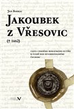 Jakoubek z Vřesovic († 1462) (Cesta chudého moravského rytíře k vládě nad severozápadními Čechami) - obálka