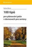 Obálka knihy 100 tipů pro plánování péče v domovech pro seniory