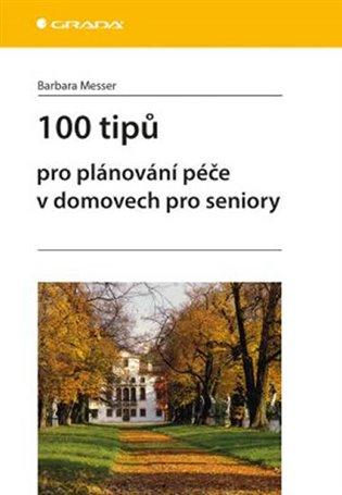 100 tipů pro plánování péče v domovech pro seniory - Barbara Messer   Replicamaglie.com
