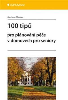 Obálka titulu 100 tipů pro plánování péče v domovech pro seniory