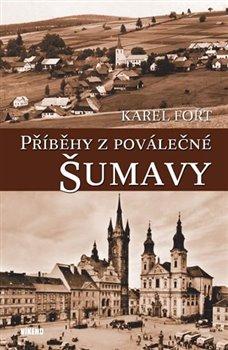 Obálka titulu Příběhy z poválečné Šumavy
