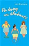 Obálka knihy Tři dámy na zhubnutí