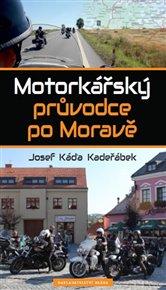 Motorkářský průvodce po Moravě