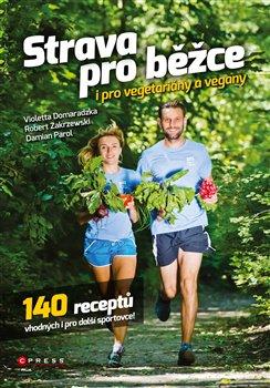 Obálka titulu Strava pro běžce - i pro vegetariány a vegany