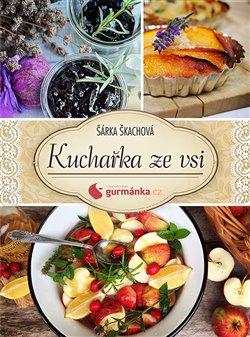 Obálka titulu Kuchařka ze vsi od gurmanka.cz
