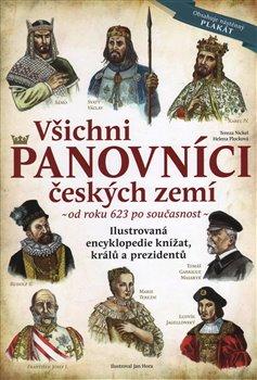 Obálka titulu Všichni panovníci českých zemí - od roku 623 až po současnost