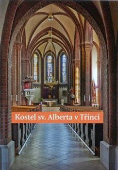 Obálka titulu Kostel sv. Alberta v Třinci