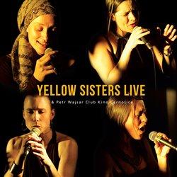 Obálka titulu Yellow Sisters Live & Petr Wajsar Club Kino Černošice