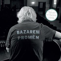 Obálka titulu Bazarem proměn: A Tribute to Vladimír Mišík