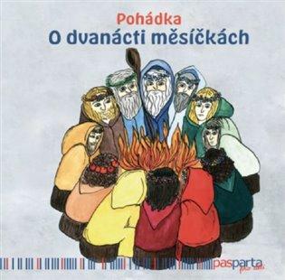 Pohádka O dvanácti měsíčkách - Hana Zobačová   Booksquad.ink