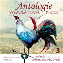 Obálka titulu Antologie moravské lidové hudby 3