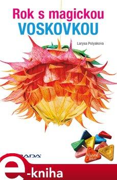 Rok s magickou voskovkou - Larysa Polyakova e-kniha