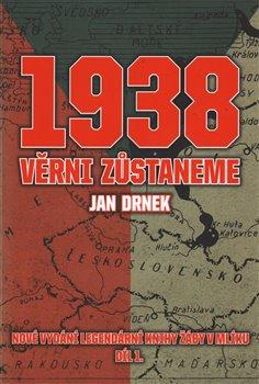 1938 Věrni zůstaneme. Nové vydání legendární knihy Žáby v mlíku - 1.díl - Jan Drnek