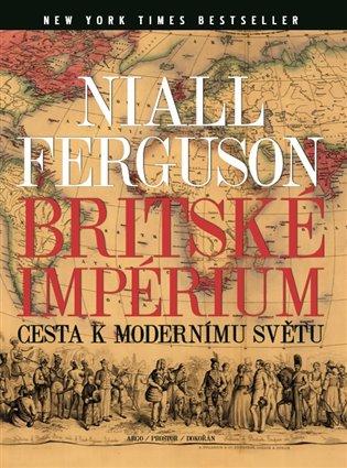 Britské impérium - Cesta k modernímu světu