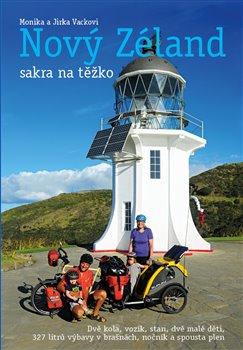 Nový Zéland sakra na těžko - Monika a Jirka Vackovi