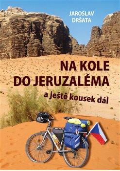 Obálka titulu Na kole do Jeruzaléma a ještě kousek dál