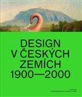 Design v českých zemích 1900 - 2000 - obálka