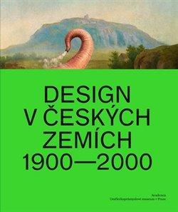 Obálka titulu Design v českých zemích 1900 - 2000