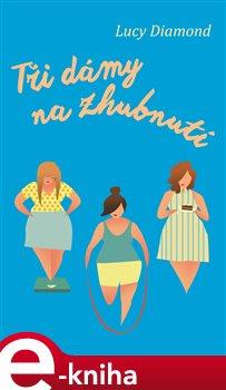 Obálka titulu Tři dámy na zhubnutí
