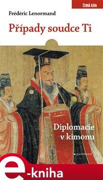 Obálka titulu Případy soudce Ti. Diplomacie v kimonu