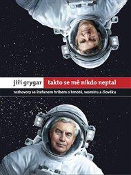 Jiří Grygar: Takto se mě nikdo neptal