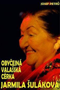 Obálka titulu Obyčejná valašská cérka Jarmila Šuláková