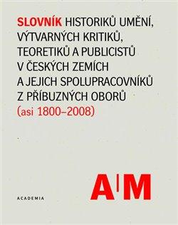 Obálka titulu Slovník historiků umění, výtvarných kritiků a teoretiků v českých zemích