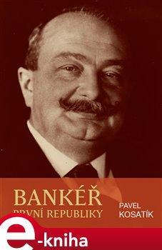 Obálka titulu Bankéř první republiky