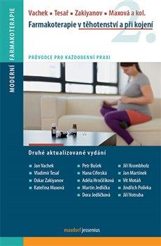 Obálka titulu Farmakoterapie v těhotenství a při kojení, 2. vydání