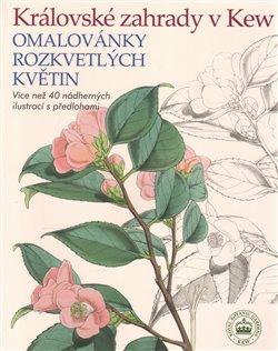 Obálka titulu Královské zahrady v Kew - Omalovánky rozkvetlých květin