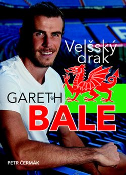 Obálka titulu Gareth Bale Velšský drak