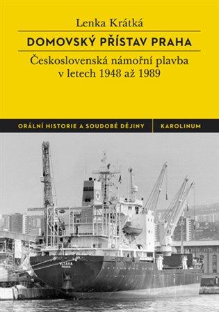 DOMOVSKÝ PŘÍSTAV PRAHA - ČSL. NÁMOŘNÍ PLAVBA V 1948-89