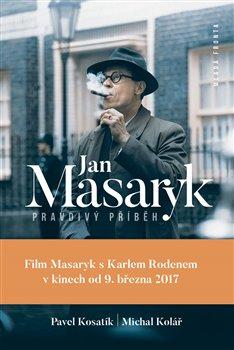 Obálka titulu Jan Masaryk - Pravdivý příběh