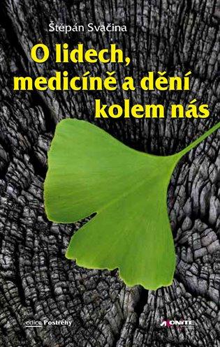 O lidech, medicíně a dění kolem nás - Štěpán Svačina | Booksquad.ink