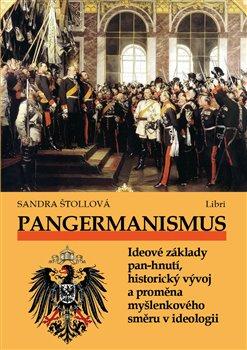 Obálka titulu Pangermanismus. Ideové základy pan-hnutí, historický vývoj a proměna myšlenkového směru v ideologii