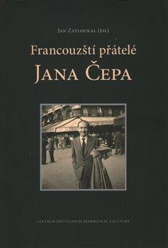 Obálka titulu Francouzští přátelé Jana Čepa