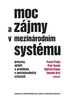 Obálka titulu Moc a zájmy v mezinárodním systému