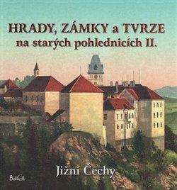 Obálka titulu Hrady, zámky a tvrze na starých pohlednicích II. Jižní Čechy