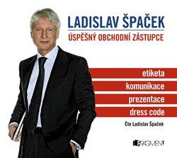 Obálka titulu Ladislav Špaček – Úspěšný obchodní zástupce