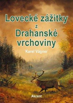 Obálka titulu Lovecké zážitky z Drahanské vrchoviny