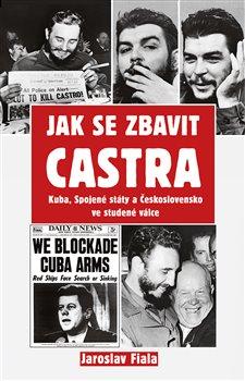Obálka titulu Jak se zbavit Castra