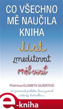 Obálka titulu Co všechno mě naučila kniha Jíst, meditovat, milovat