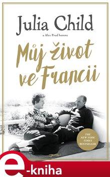 Obálka titulu Můj život ve Francii